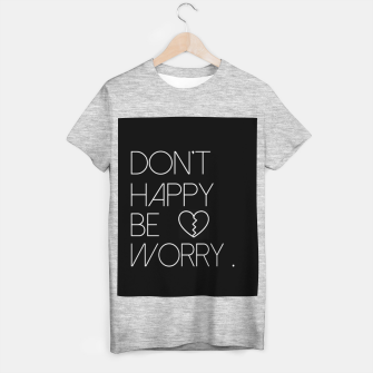 Miniature de image de Don't Happy Be Worry T-shirt regular, Live Heroes