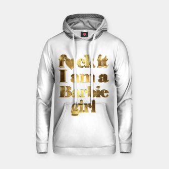 Thumbnail image of Fck it I am Barbie Gold Cotton hoodie, Live Heroes