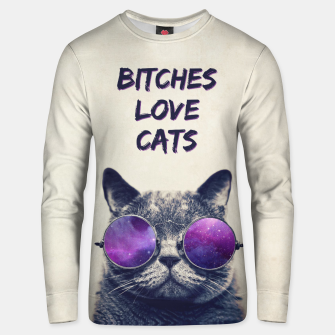 Thumbnail image of BITCHES LOVE CATS Sweatshirt, Live Heroes