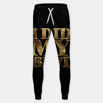 Thumbnail image of I Did My Best Golden Cotton sweatpants, Live Heroes