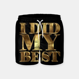 Thumbnail image of I Did My Best Golden Swim Shorts, Live Heroes