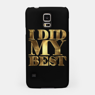 Thumbnail image of I Did My Best Golden Samsung Case, Live Heroes