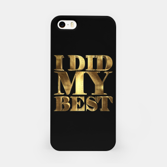 Thumbnail image of I Did My Best Golden iPhone Case, Live Heroes