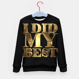Thumbnail image of I Did My Best Golden Kid's sweater, Live Heroes