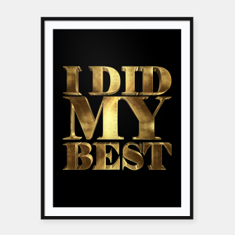 Thumbnail image of I Did My Best Golden Framed poster, Live Heroes