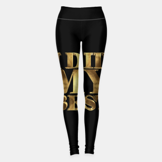 Thumbnail image of I Did My Best Golden Leggings, Live Heroes
