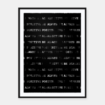 Thumbnail image of Always Be Positive Motivational Phrase Pattern Framed poster, Live Heroes