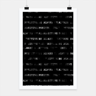 Thumbnail image of Always Be Positive Motivational Phrase Pattern Poster, Live Heroes