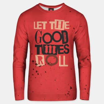 Thumbnail image of Quote - let the good times roll Cotton sweater, Live Heroes