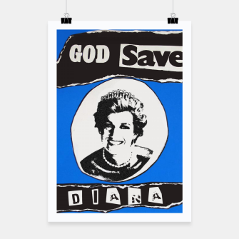 Thumbnail image of God save Diana Poster, Live Heroes
