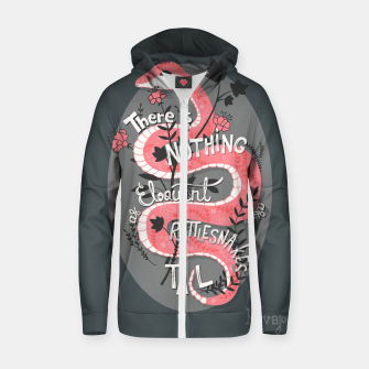 Thumbnail image of There is nothing as eloquent as a rattlesnake's tail, inspirational quote, handlettering design with decoration, native american proverb Cotton zip up hoodie, Live Heroes
