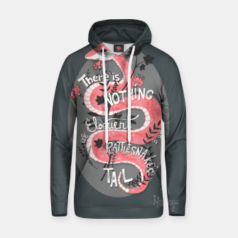 Thumbnail image of There is nothing as eloquent as a rattlesnake's tail, inspirational quote, handlettering design with decoration, native american proverb Cotton hoodie, Live Heroes