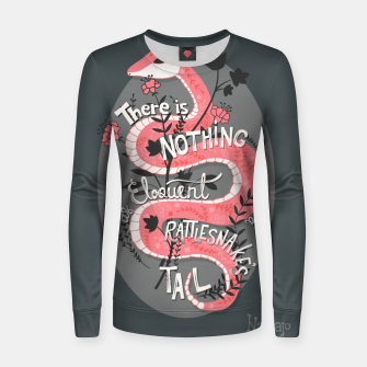 Thumbnail image of There is nothing as eloquent as a rattlesnake's tail, inspirational quote, handlettering design with decoration, native american proverb Woman cotton sweater, Live Heroes