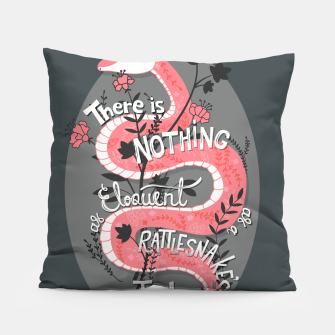 Thumbnail image of There is nothing as eloquent as a rattlesnake's tail, inspirational quote, handlettering design with decoration, native american proverb Pillow, Live Heroes