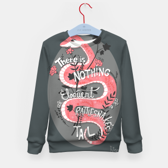 Miniaturka There is nothing as eloquent as a rattlesnake's tail, inspirational quote, handlettering design with decoration, native american proverb Kid's sweater, Live Heroes