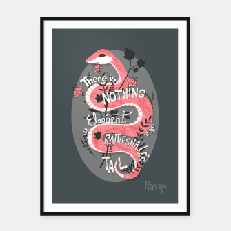 Thumbnail image of There is nothing as eloquent as a rattlesnake's tail, inspirational quote, handlettering design with decoration, native american proverb Framed poster, Live Heroes