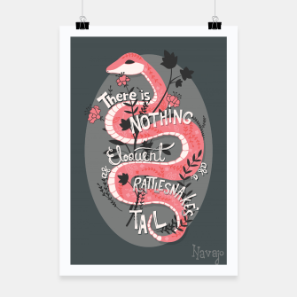 Thumbnail image of There is nothing as eloquent as a rattlesnake's tail, inspirational quote, handlettering design with decoration, native american proverb Poster, Live Heroes