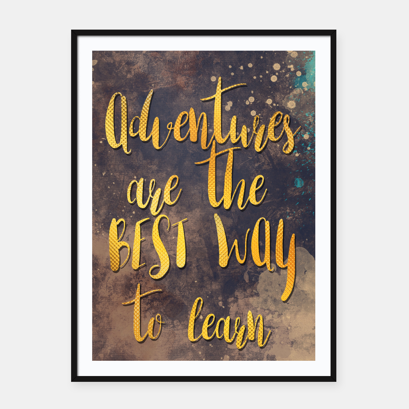 Image of Adventures are the best way to learn #motivationalquote Plakaty w ramie  - Live Heroes