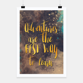 Thumbnail image of Adventures are the best way to learn #motivationalquote Plakat, Live Heroes