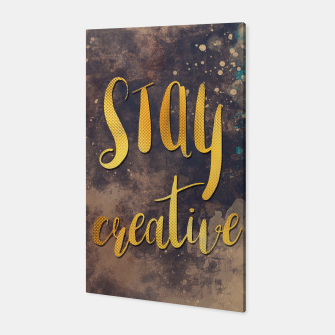 Thumbnail image of Stay creative #motivationialquote Canvas, Live Heroes