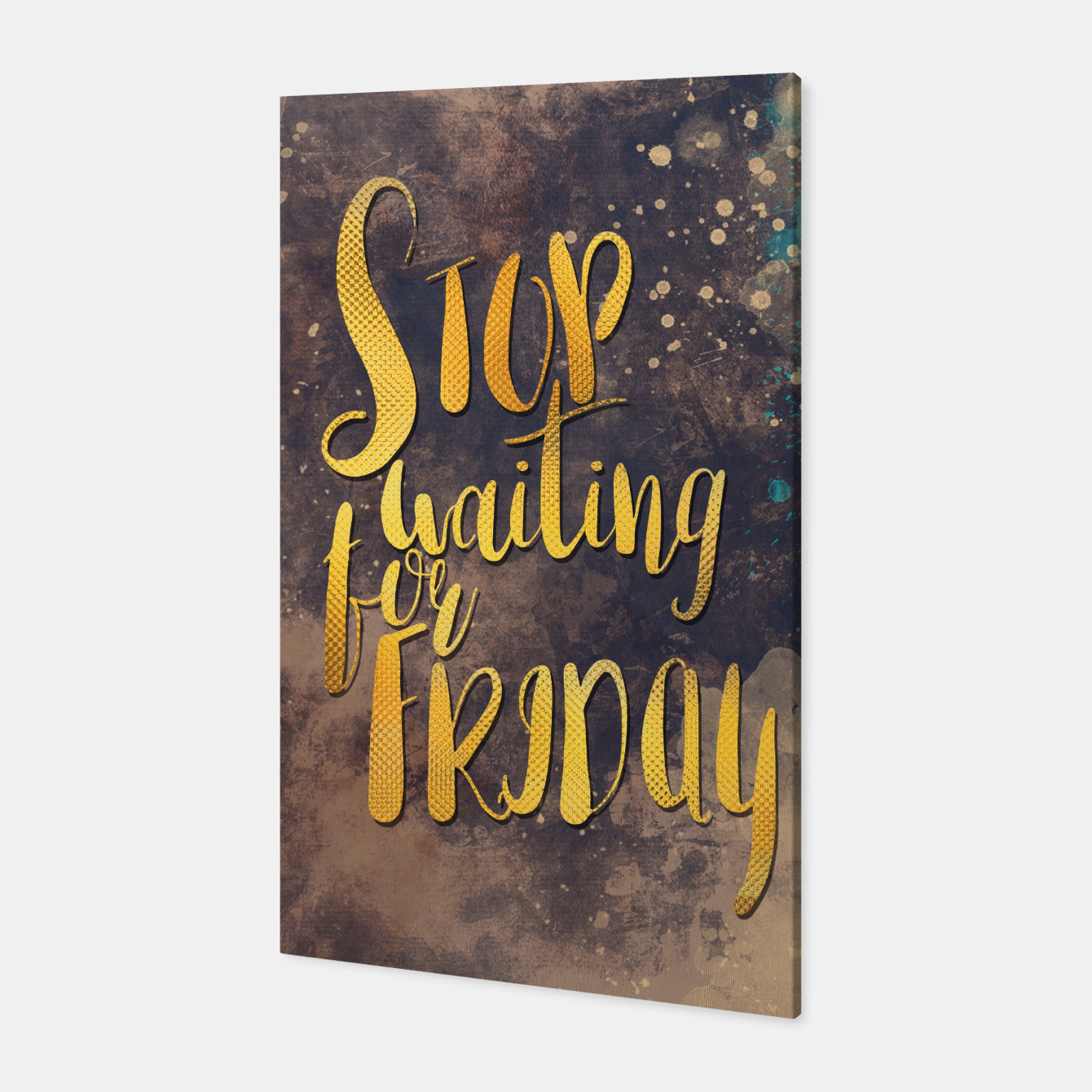 Zdjęcie Stop waiting for friday #motivationalquote Canvas - Live Heroes