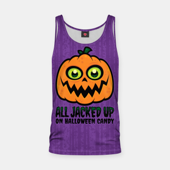 Thumbnail image of All Jacked Up on Halloween Candy Jack-O'-Lantern Tank Top, Live Heroes