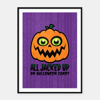 Miniatur All Jacked Up on Halloween Candy Jack-O'-Lantern Framed poster, Live Heroes