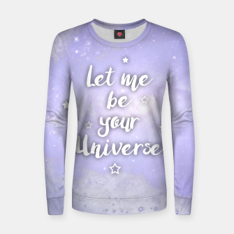 Miniaturka Let me be Your Universe Frauen sweatshirt, Live Heroes