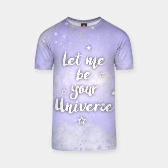 Miniaturka Let me be Your Universe T-Shirt, Live Heroes