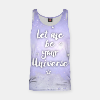 Thumbnail image of Let me be Your Universe Muskelshirt , Live Heroes