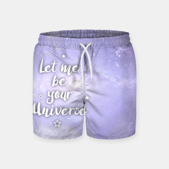Thumbnail image of Let me be Your Universe Badeshorts, Live Heroes