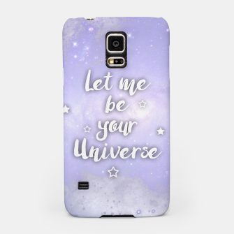 Thumbnail image of Let me be Your Universe Handyhülle für Samsung, Live Heroes