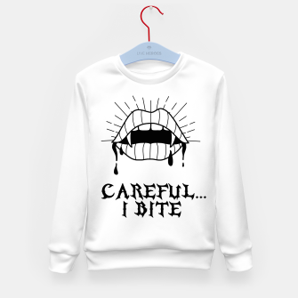 Thumbnail image of CAREFUL I BITE Sudadera para niños, Live Heroes