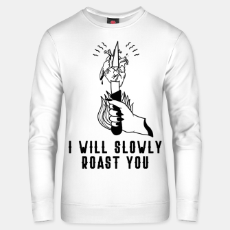 Thumbnail image of I WILL SLOWLY ROAST YOU Sudadera unisex, Live Heroes
