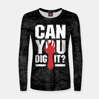 Thumbnail image of Can You Dig It? Funny Zombie Halloween Women sweater, Live Heroes