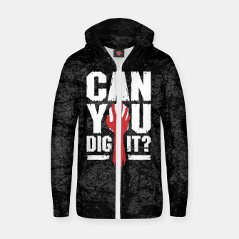 Thumbnail image of Can You Dig It? Funny Zombie Halloween Zip up hoodie, Live Heroes