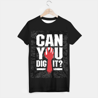 Thumbnail image of Can You Dig It? Funny Zombie Halloween T-shirt regular, Live Heroes