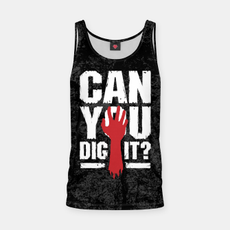 Thumbnail image of Can You Dig It? Funny Zombie Halloween Tank Top, Live Heroes