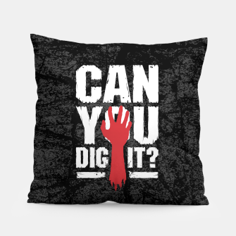 Thumbnail image of Can You Dig It? Funny Zombie Halloween Pillow, Live Heroes