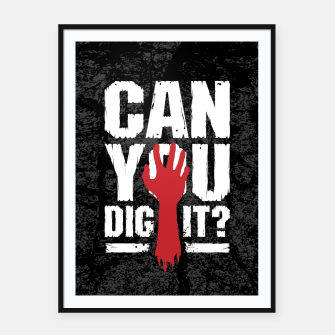 Thumbnail image of Can You Dig It? Funny Zombie Halloween Framed poster, Live Heroes