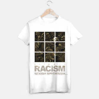 Thumbnail image of SAY NO TO RACISM, SEXISM, SPECIESISM... T-shirt regular, Live Heroes