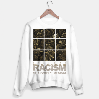 Thumbnail image of SAY NO TO RACISM, SEXISM, SPECIESISM... Sweater regular, Live Heroes