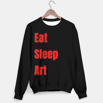 Thumbnail image of EAT , SLEEP , ART - artists funny Sweater regular, Live Heroes