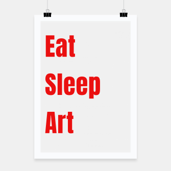 Thumbnail image of EAT , SLEEP , ART - artists funny Poster, Live Heroes