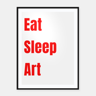 Miniatur EAT , SLEEP , ART - artists funny Framed poster, Live Heroes