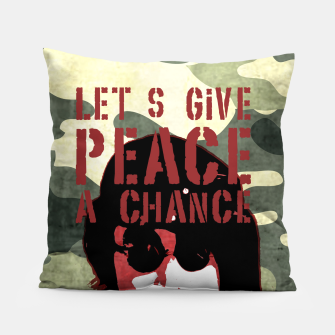 Miniatur Quote - let's give peace a chance Pillow, Live Heroes