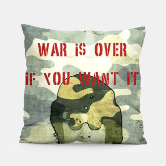 Quote - war is over if you want it Pillow Bild der Miniatur