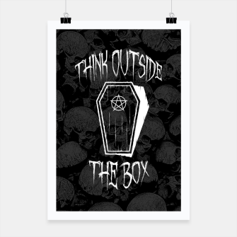 Thumbnail image of Think Outside The Box Goth Coffin Humour Poster, Live Heroes