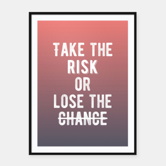 Thumbnail image of Motivational - Take The Risk! Framed poster, Live Heroes