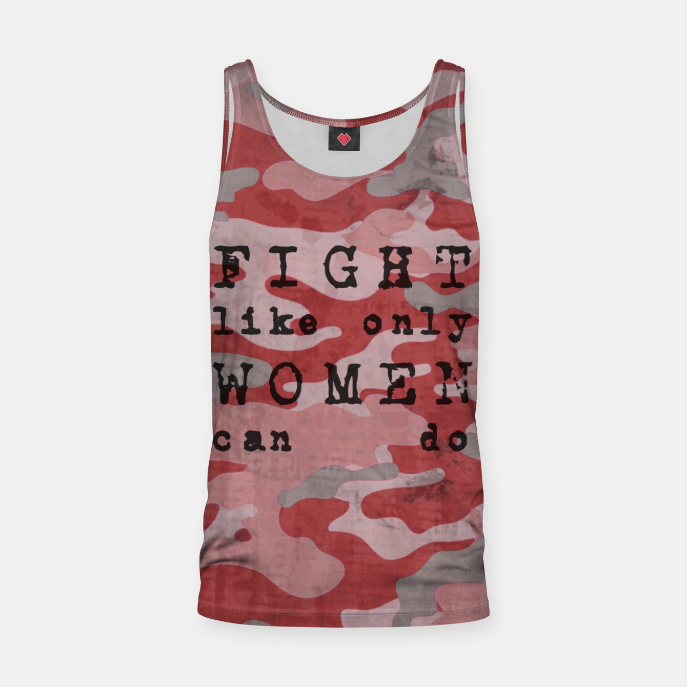 Foto Quote - fight like only women can do Tank Top - Live Heroes